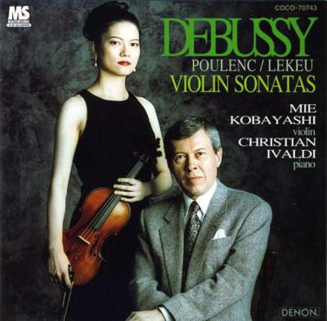 Debussy/Poulenc/Lekeu:Violin Sonatas